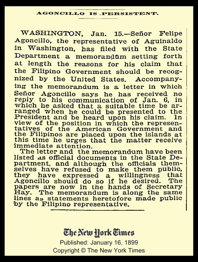 Don Felipe's resolve never wavered, and he tirelessly worked for the recognition of Philippine independence, as this Jan.16, 1899 NY Times article illustrates.