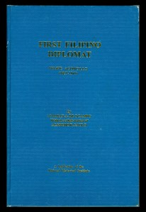 First Filipino Diplomatby Esteban A. De Ocampo with the collaboration of Alfredo B. Saulo (NHI, 1977)